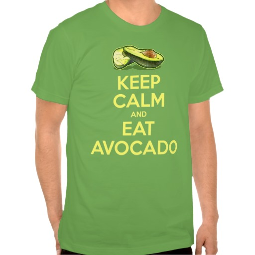 keep calm and eat avocado tee shirt