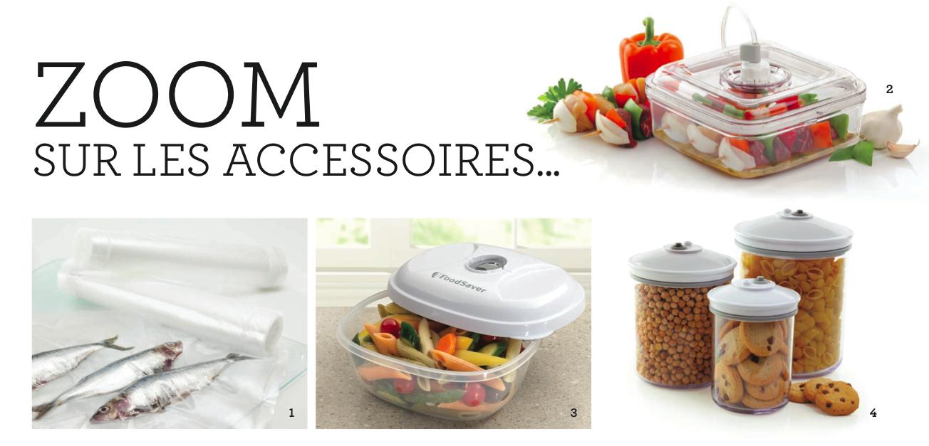 Les accessoires du Food Saver